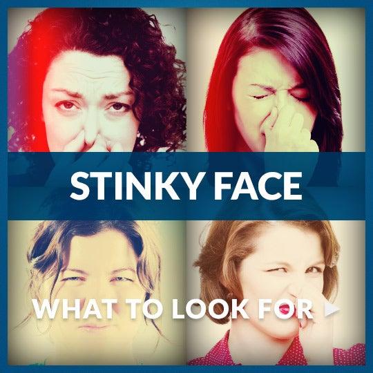 <p>STINKY FACE</p>