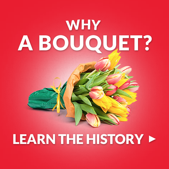 Why a Bouquet?